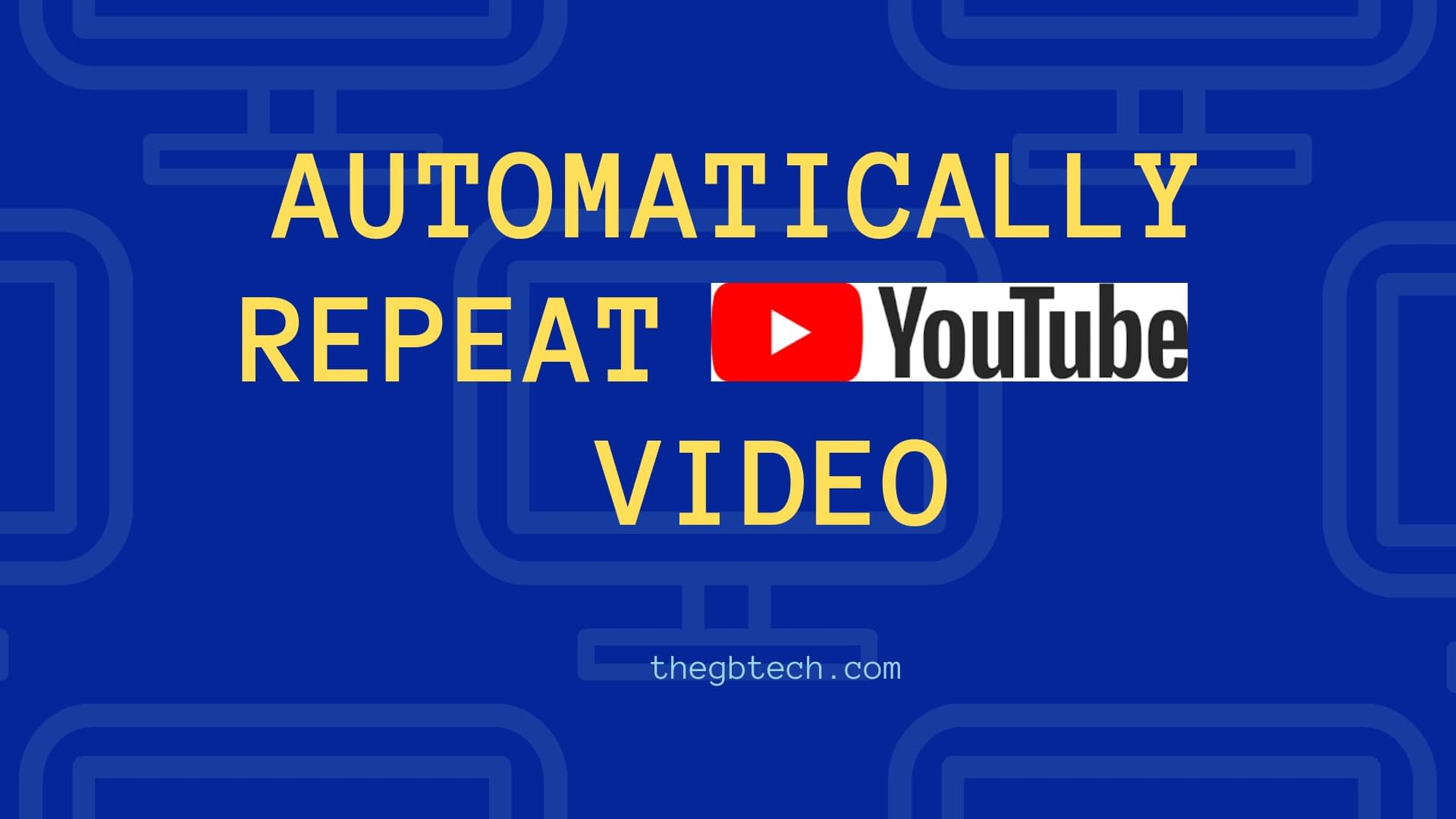 How to Automatically Repeat YouTube Video Easily