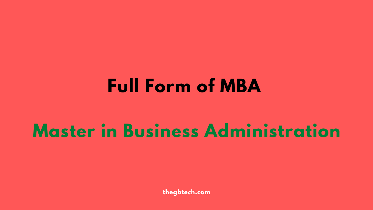 Full Form of MBA: All Information About MBA