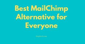 Best MailChimp Alternative for Everyone