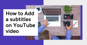 How to Add a subtitles on YouTube video