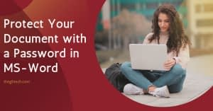 How to protect Your document with a Password in MS-Word