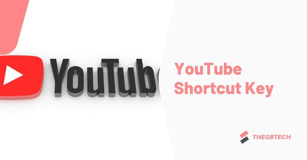 YouTube Shortcuts Key You must Want to Know