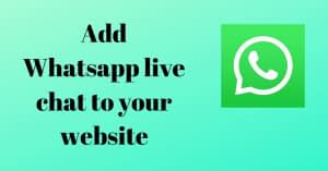 How to add Whatsapp live chat to your website