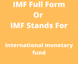 IMF Full Form Or IMF Stands For